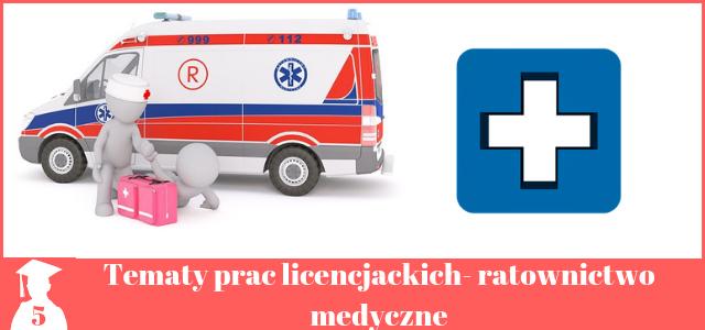Tematy prac licencjackich z ratownictwa medycznego