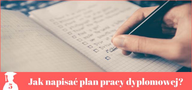 Jak napisać plan pracy dyplomowej