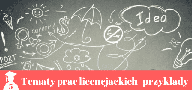 tematy prac licencjackich i dyplomowych