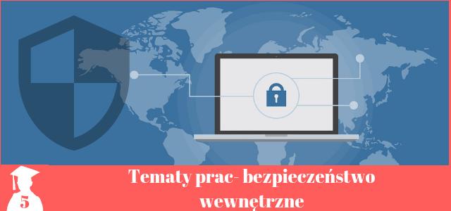 Tematy prac licencjackich z bezpieczeństwa wewnętrznego