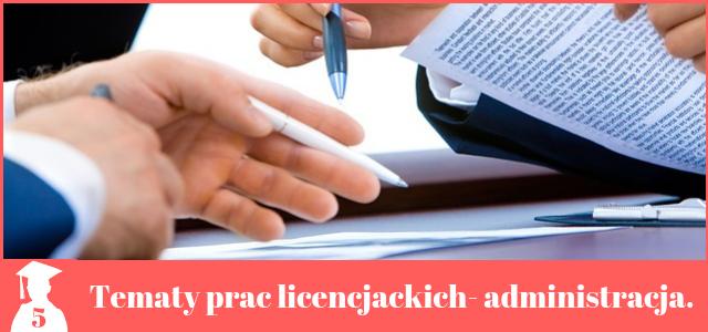 Tematy prac licencjackich z administracji