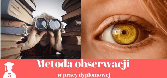 Metoda obserwacji w pracy licencjackiej i magisterskiej