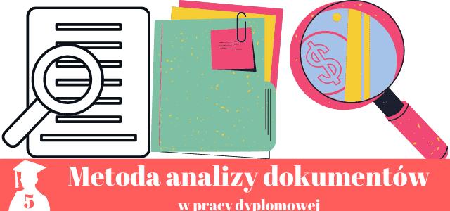 Metoda badania dokumentów w pracy dyplomowej
