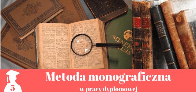 Metoda monograficzna w pracy dyplomowej