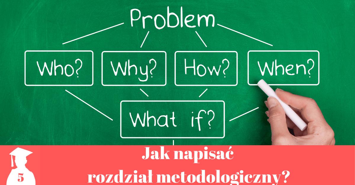 jak napisać rozdział metodologiczny w pracy dyplomowej